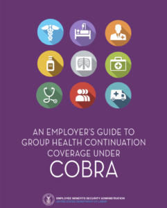 Download the Employers Guide to Group Health Continuation Coverage Under COBRA