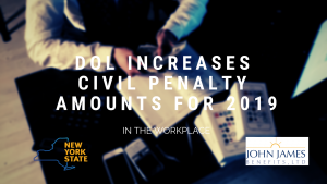 New York DOL Increases Civil Penalty Amounts for 2019